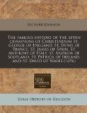 The famous history of the seven champions of Christendom St. George of England, St. Denis of...