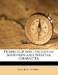 Down Our Way : Stories of Southern and Western Character