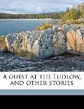 Guest at the Ludlow, and Other Stories