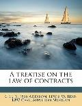 Treatise on the Law of Contracts