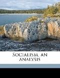 Socialism, an Analysis