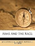 Arms and the Race;