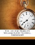Life and Work of William Albert Mansell, Missionary