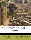 History of British Fishes