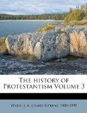 The history of Protestantism Volume 3