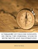 A treasury of English sonnets, ed. from the original sources with notes and illustrations