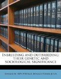 Inbreeding and outbreeding; their genetic and sociological significance