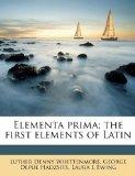 Elementa prima; the first elements of Latin