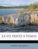 La vie prive  Venise (French Edition)