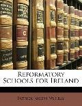 Reformatory Schools for Ireland