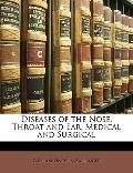 Diseases of the Nose, Throat and Ear, Medical and Surgical