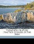 Twentieth Century Practice : Diseases of the Skin