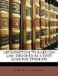 Introduction to American Law : Designed As a First Book for Students