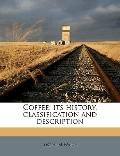 Coffee : Its history, classification and Description