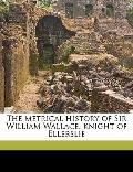 Metrical History of Sir William Wallace, Knight of Ellerslie