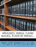 Moore's Rural Hand Books Fourth Series
