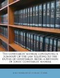 The constables' manual containing a summary of the law relating to the duties of constables,...