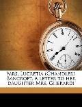 Mrs Lucretia Bancroft a Letter to Her Daughter Mrs Gherardi