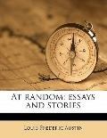 At random; essays and stories