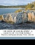 Book of Daniel Drew : A glimpse of the Fisk-Gould-Tweed re´gime from the Inside