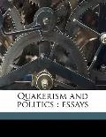 Quakerism and Politics : Essays