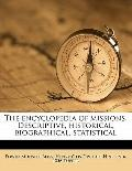 Encyclopedia of Missions Descriptive, Historical, Biographical, Statistical