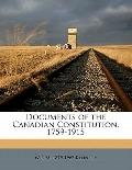 Documents of the Canadian Constitution, 1759-1915
