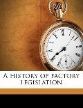 History of Factory Legislation