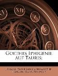 Goethes Iphigenie Auf Tauris;