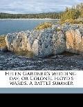 Helen Gardner's Wedding-Day; or Colonel Floyd's Wards a Battle Summer