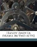 Handy Andy [A Drama in Two Acts]