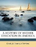 History of Higher Education in Americ