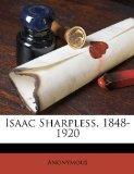 Isaac Sharpless, 1848-1920