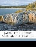 Japan, Its History, Arts, and Literature