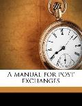 Manual for Post Exchanges