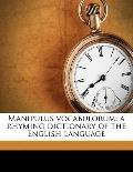 Manipulus Vocabulorum : A rhyming dictionary of the English Language