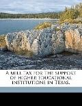 Mill Tax for the Support of Higher Educational Institutions in Texas