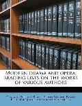Modern Drama and Opera; Reading Lists on the Works of Various Authors