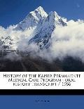 History of the Kaiser Permanente Medical Care Program : Oral history Transcript / 1986