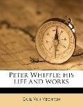 Peter Whiffle; His Life and Works