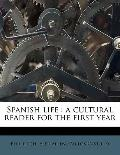 Spanish Life : A cultural reader for the first Year