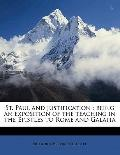 St Paul and Justification : Being an exposition of the teaching in the Epistles to Rome and ...