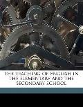 Teaching of English in the Elementary and the Secondary School