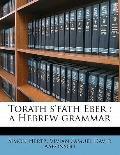 Torath S'Fath Eber : A Hebrew Grammar