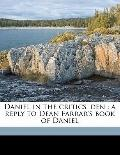 Daniel in the Critics' Den : A reply to Dean Farrar's book of Daniel