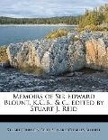 Memoirs of Sir Edward Blount, K C B , Edited by Stuart J Reid