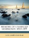 Memoirs of a Vanished Generation, 1813-1855