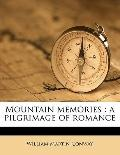 Mountain Memories : A pilgrimage of Romance
