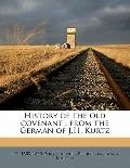 History of the Old Covenant : From the German of J. H. Kurtz