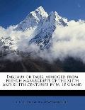Fabliaux or Tales, Abridged from French Manuscripts of the Xiith and Xiiith Centuries by M l...